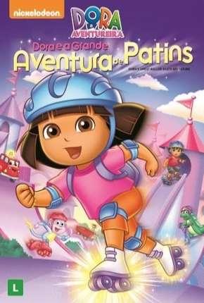 Dora a Aventureira - Dora e a Grande Aventura de Patins Desenhos Torrent Download capa