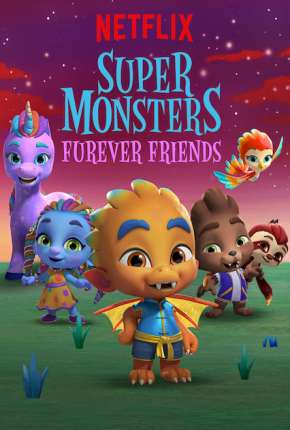Super Monstros - Superamigos para Sempre Filmes Torrent Download capa