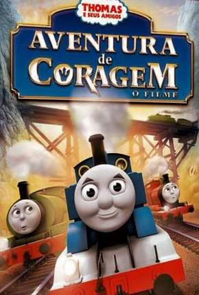 Thomas E Seus Amigos - Aventura De Coragem O Filme Filmes Torrent Download capa