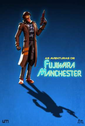 As Aventuras de Fujiwara Manchester - O Filme Filmes Torrent Download capa