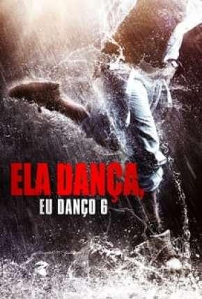 Ela Dança, Eu Danço 6 Filmes Torrent Download capa