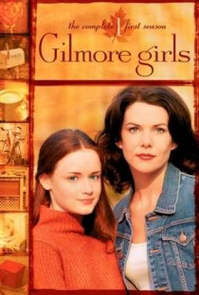Gilmore Girls - Tal Mãe, Tal Filha Séries Torrent Download capa