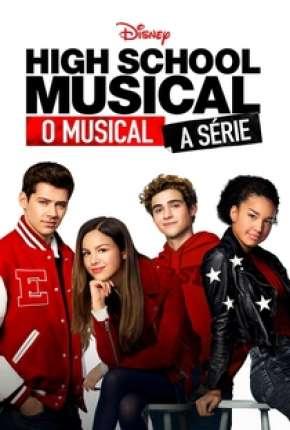 High School Musical - O Musical - A Série - 1ª Temporada Completa Séries Torrent Download capa