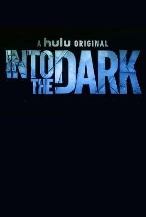 Into the Dark - 2ª Temporada Legendada Séries Torrent Download capa