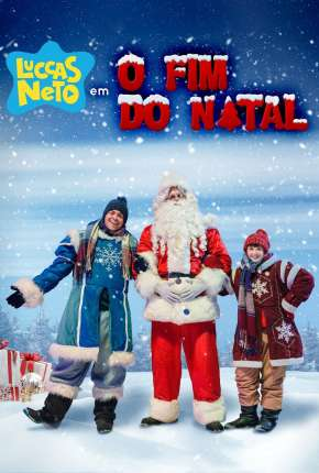 Luccas Neto em - O Fim do Natal Filmes Torrent Download capa