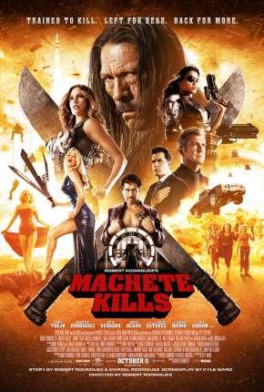 Machete Mata - Machete Kills Filmes Torrent Download capa