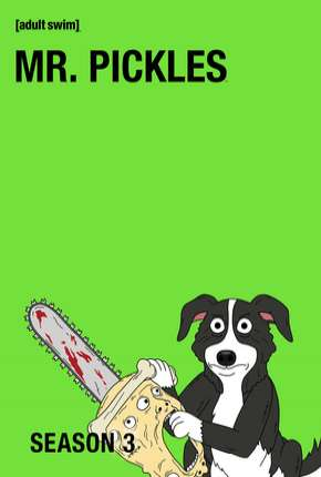 Mr. Pickles - 3ª Temporada Completa Desenhos Torrent Download capa