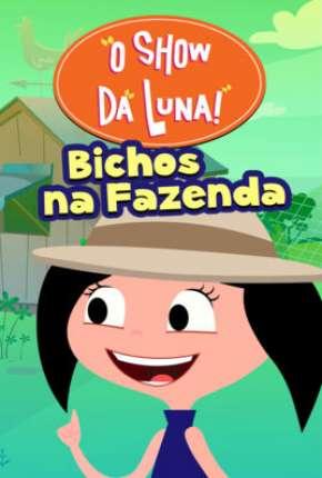 O Show da Luna - Bichos na Fazenda Desenhos Torrent Download capa