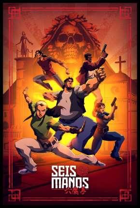 Seis Punhos - 1ª Temporada Desenhos Torrent Download capa
