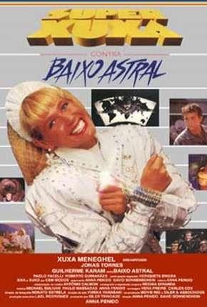 Super Xuxa contra Baixo Astral Filmes Torrent Download capa