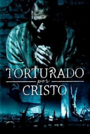 Torturado por Cristo Filmes Torrent Download capa