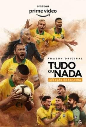 Tudo ou Nada - Seleção Brasileira - 1ª Temporada Completa Séries Torrent Download capa