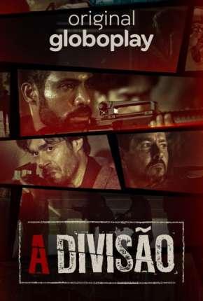A Divisão - 2ª Temporada Completa Séries Torrent Download capa