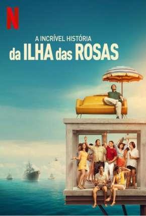 A Incrível História da Ilha das Rosas Filmes Torrent Download capa