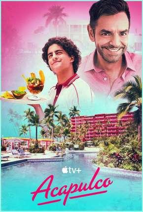 Acapulco - 1ª Temporada Séries Torrent Download capa