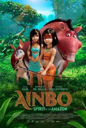 Ainbo - Espírito da Amazônia - Legendado Filmes Torrent Download capa