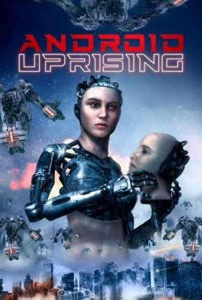 Android Uprising - Legendado Filmes Torrent Download capa