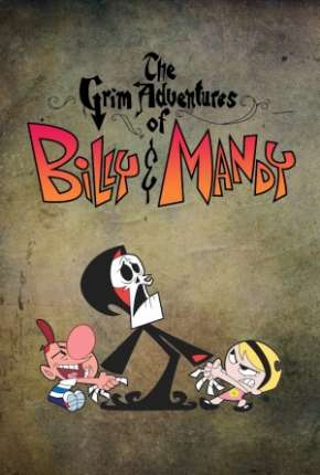 As Terríveis Aventuras de Billy e Mandy Desenhos Torrent Download capa