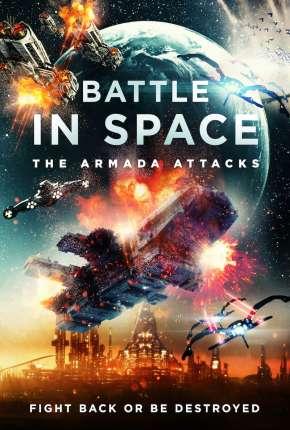 Battle in Space - The Armada Attacks - Legendado Filmes Torrent Download capa