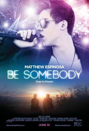 Be Somebody Filmes Torrent Download capa