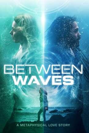 Between Waves - Legendado Filmes Torrent Download capa