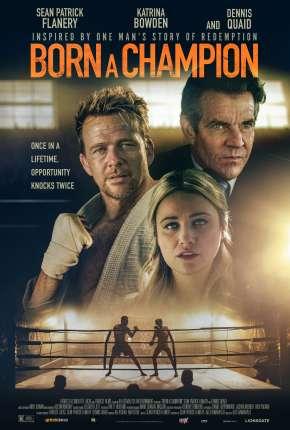 Born a Champion - Legendado Filmes Torrent Download capa