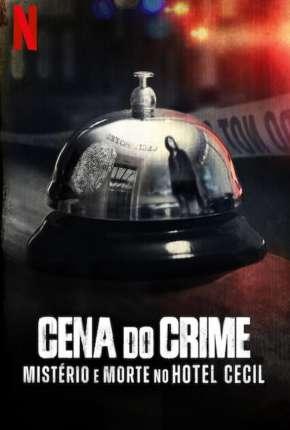 Cena do Crime - Mistério e Morte no Hotel Cecil - 1ª Temporada Completa Séries Torrent Download capa