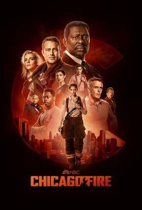 Chicago Fire - Heróis Contra o Fogo - 9ª Temporada Legendada Séries Torrent Download capa