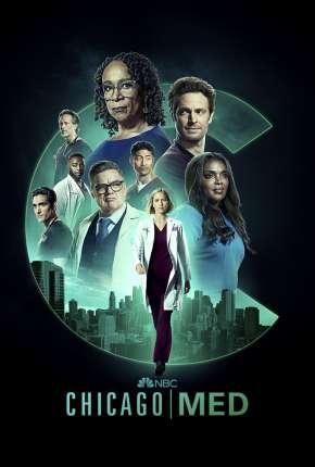 Chicago Med - Atendimento de Emergência - 6ª Temporada Legendada Séries Torrent Download capa