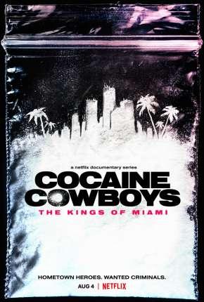 Cocaine Cowboys - The Kings of Miami - 1ª Temporada Completa Legendada Torrent torrent download capa