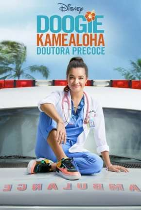 Doogie Kamealoha - Doutora Precoce - 1ª Temporada Legendada Séries Torrent Download capa