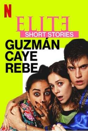 Elite Histórias Breves - Guzmán Caye Rebe - 1ª Temporada Completa Séries Torrent Download capa