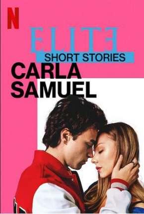 Elite Histórias Curtas - Carla Samuel - 1ª Temporada Completa Séries Torrent Download capa