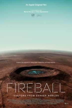 Fireball - Visitors from Darker Worlds - Legendado Filmes Torrent Download capa