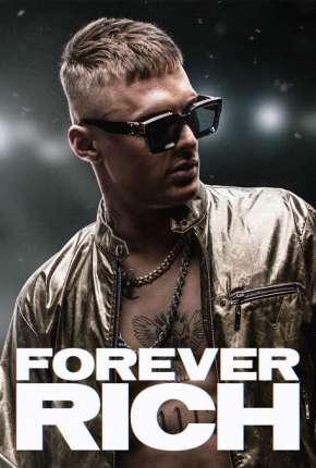 Forever Rich Filmes Torrent Download capa
