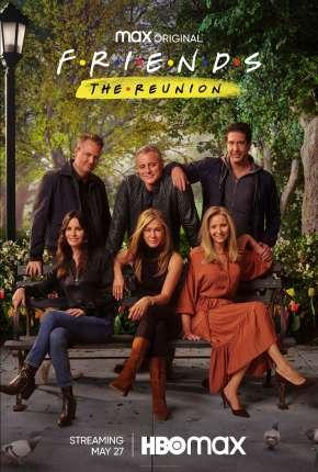 Friends - A Reunião - Legendado Filmes Torrent Download capa