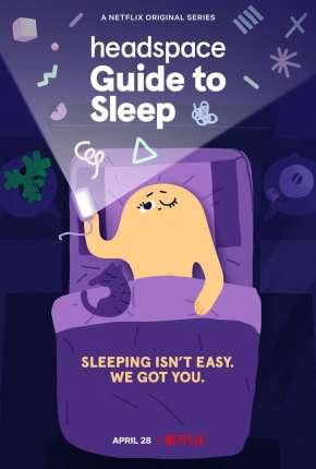 Headspace - Guia para Dormir Melhor - 1ª Temporada Completa Desenhos Torrent Download capa