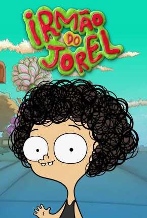Irmão do Jorel - 1ª Temporada Desenhos Torrent Download capa