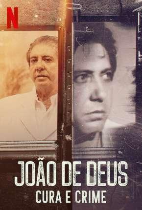 João de Deus - Cura e Crime - 1ª Temporada Completa Séries Torrent Download capa
