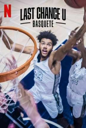 Last Chance U - Basquete - 1ª Temporada Completa Séries Torrent Download capa