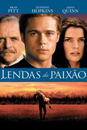 Lendas da Paixão Filmes Torrent Download capa