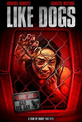 Like Dogs - Legendado Filmes Torrent Download capa