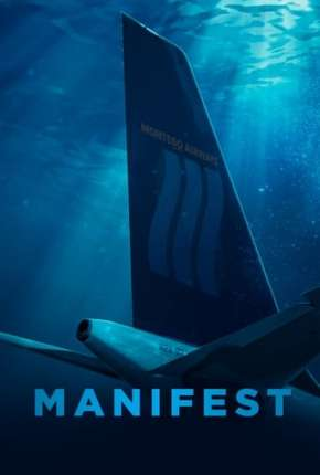 Manifest - O Mistério do Voo 828 - 3ª Temporada Legendada Séries Torrent Download capa