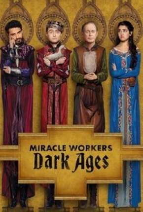Miracle Workers - 2ª Temporada Séries Torrent Download capa