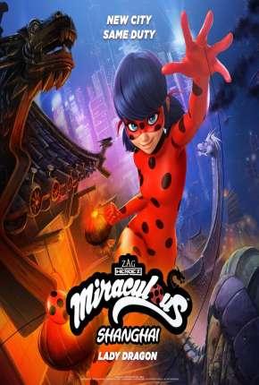 Miraculous World - Xangai, A Lenda de LadyDragon Filmes Torrent Download capa