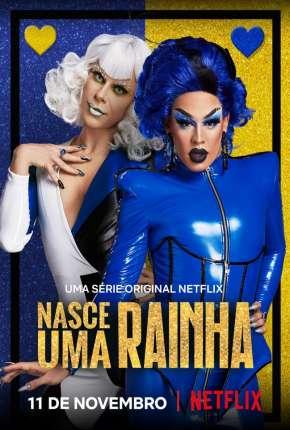Nasce Uma Rainha - 1ª Temporada Completa Séries Torrent Download capa