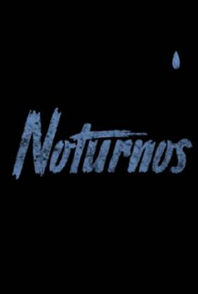 Noturnos - 1ª Temporada Completa Séries Torrent Download capa