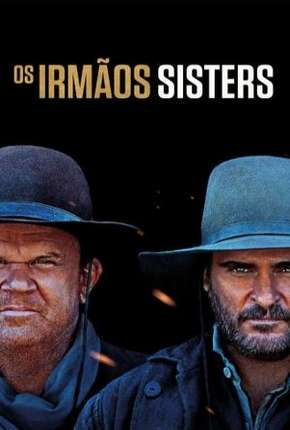 Os Irmãos Sisters Filmes Torrent Download capa
