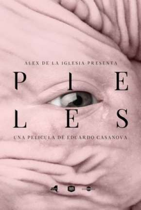 Peles - Pieles Filmes Torrent Download capa
