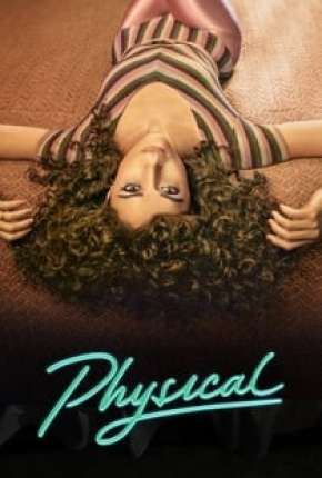Physical - 1ª Temporada Completa Legendada Séries Torrent Download capa